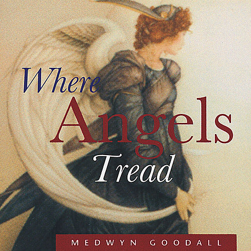 Where Angels Tread de Medwyn Goodall