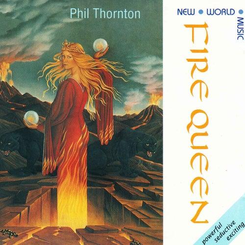Fire Queen de Phil Thornton