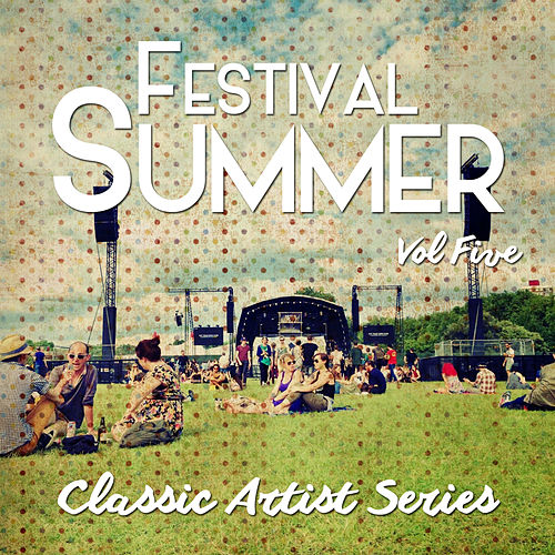 Festival Summer - Classic Artist Series, Vol. 5 by Various Artists