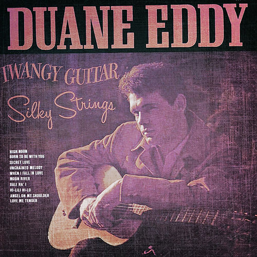 Classsic and Collectable - Duane Eddy - Twangy Guitar Silky Strings de Duane Eddy