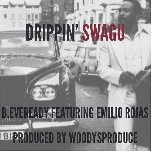 Drippin' Swagu (feat. Emilio Rojas) von B.Eveready