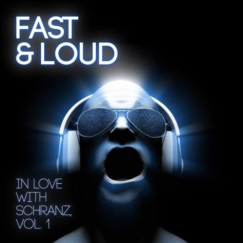 Fast & Loud - In Love with Schranz, Vol. 1 de Various Artists