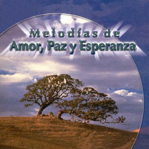 Melodías de Amor, Paz y Esperanza de Various Artists