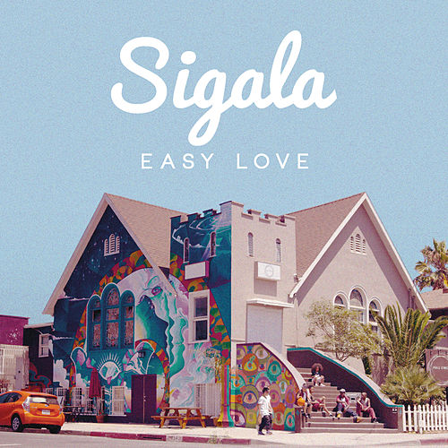 Easy Love (Original Mix) de Sigala