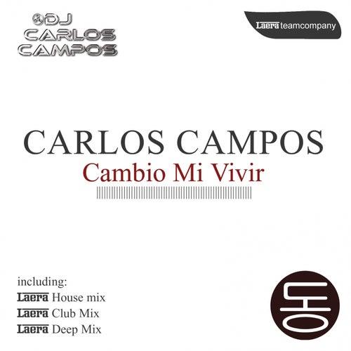 Cambio Mi Vivir de Carlos Campos