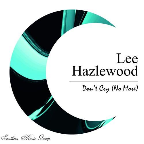 Don't Cry (No More) von Lee Hazlewood