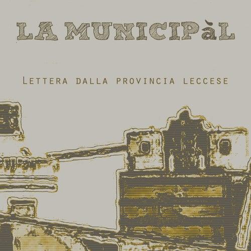 Lettera dalla provincia leccese by La Municipàl