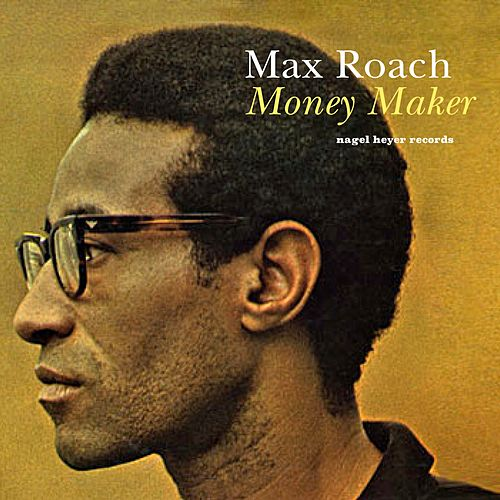Money Maker - Quit and Go Traveling de Max Roach