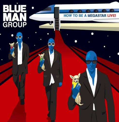 How To Be A Megastar Live de Blue Man Group