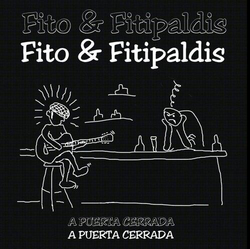 A Puerta Cerrada de Fito y Fitipaldis