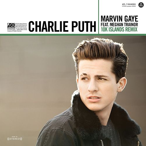 Marvin Gaye (feat. Meghan Trainor) (10K Islands Remix) von Charlie Puth