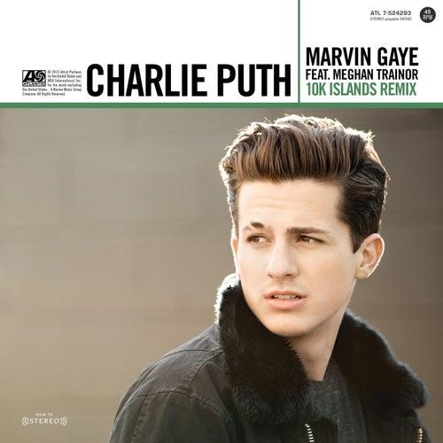Marvin Gaye (feat. Meghan Trainor) (10K Islands Remix) van Charlie Puth