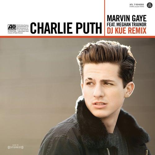 Marvin Gaye (feat. Meghan Trainor) (DJ Kue Remix) von Charlie Puth