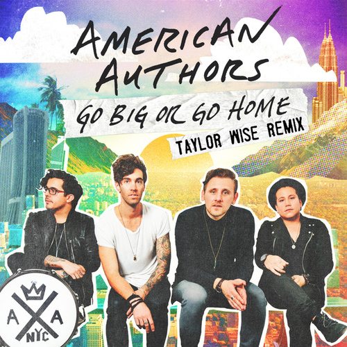 Go Big Or Go Home von American Authors