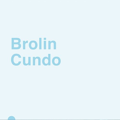 Cundo by Brolin