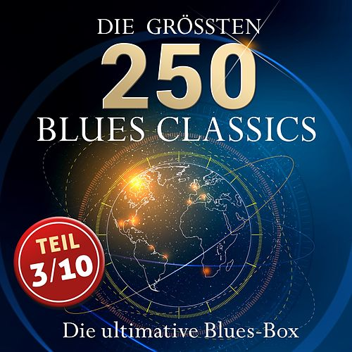 Die ultimative Blues Box - Die größten Blues Classics (Teil 3 / 10: Best of Blues) by Various Artists