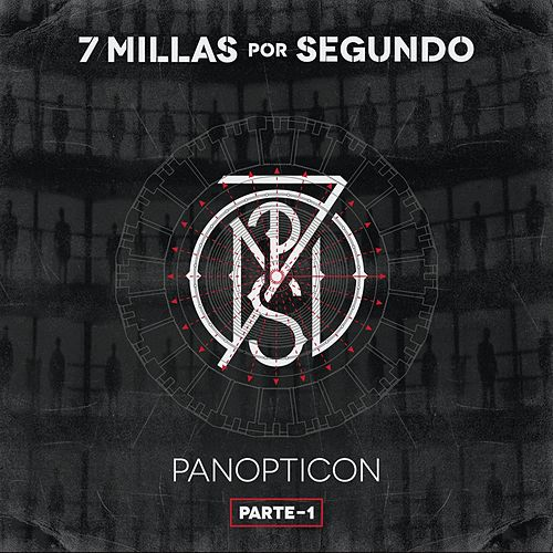 Panopticon, Pt. 1 by 7 Millas por Segundo