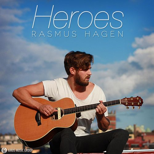 Heroes (We Could Be) by Rasmus Hagen