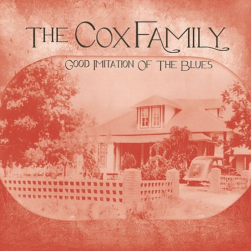Good Imitation Of The Blues von The Cox Family