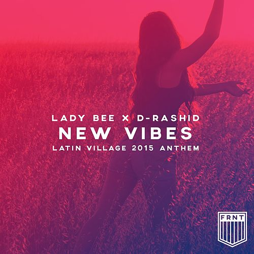 New Vibes (Latin Village 2015 Anthem) von Lady Bee