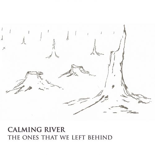 The Ones That We Left Behind by Calming River