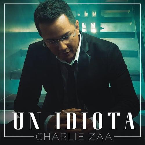 Un Idiota de Charlie Zaa