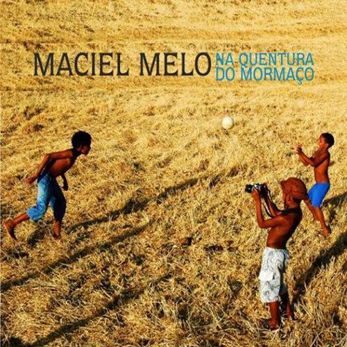 Na Quentura do Mormaço de Maciel Melo