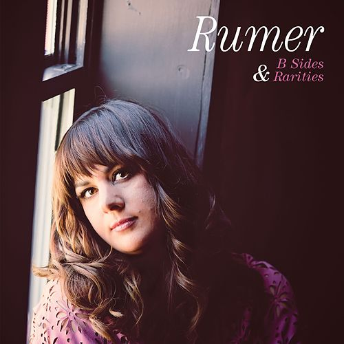 B Sides and Rarities de Rumer