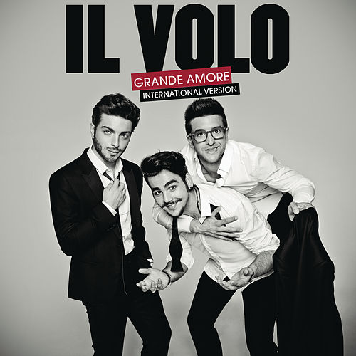 Grande amore (International Version) von Il Volo