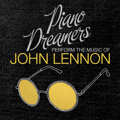 Piano Dreamers Perform the Music of John Lennon by Piano Dreamers