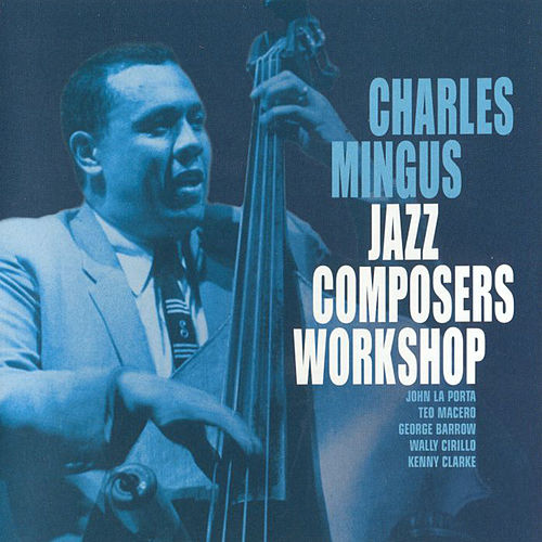 Jazz Composers Workshop von Charles Mingus