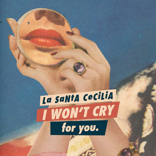 I Won't Cry For You de La Santa Cecilia