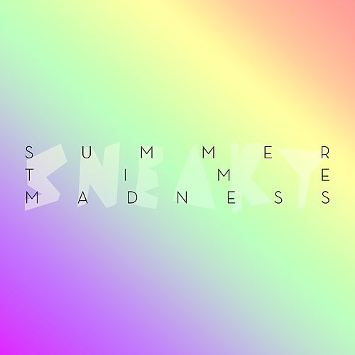 Summertime Madness by Sneaky
