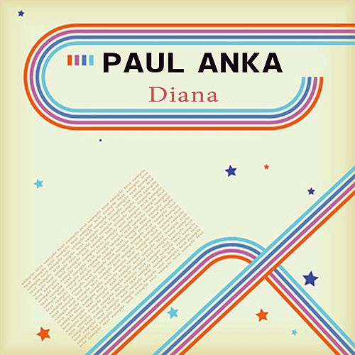Diana (The Most Famous Songs of Paul Anka) by Paul Anka