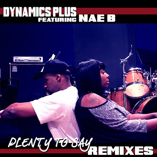 Plenty to Say - Remixes by Dynamics Plus