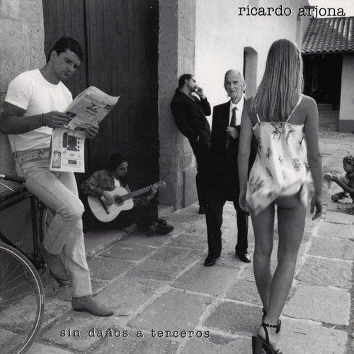 Sin Danos A Terceros de Ricardo Arjona