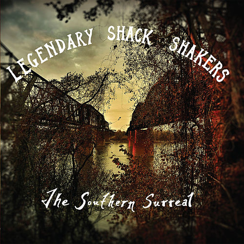 The Southern Surreal by Legendary Shack Shakers