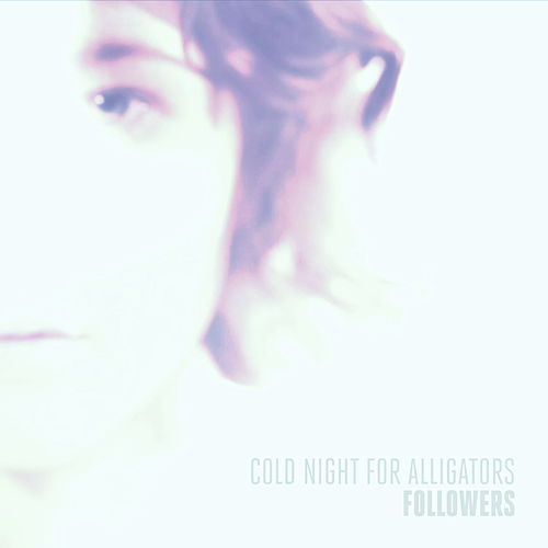 Followers by Cold Night For Alligators