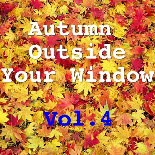 Autumn Outside Your Window, Vol.4 de Various Artists