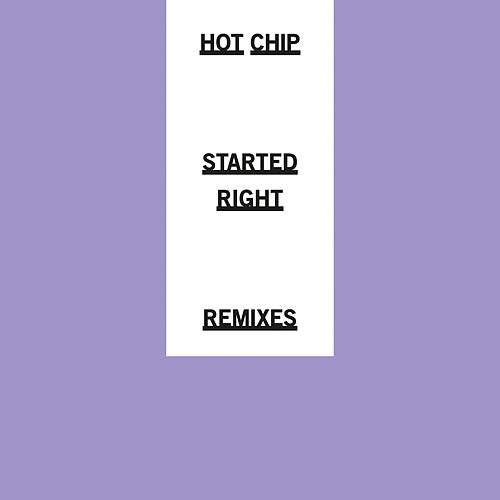 Started Right (Remixes) by Hot Chip