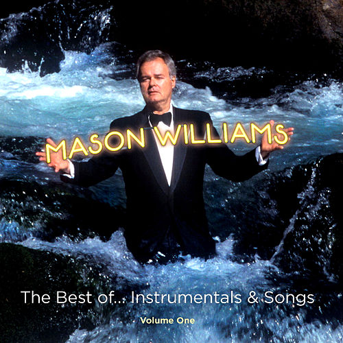 The Best Of… Instrumentals & Songs by Mason Williams