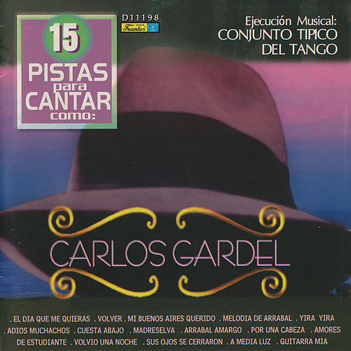 15 Pistas para Cantar Como - Sing Along: Carlos Gardel by Conjunto Típico del Tango