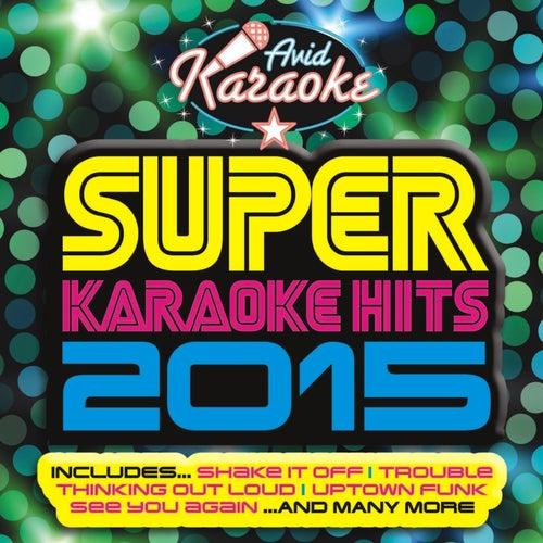 Super Karaoke Hits 2015 von AVID Karaoke (1)