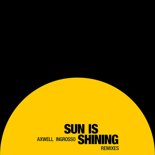 Sun Is Shining (Remixes) by Axwell Ʌ Ingrosso