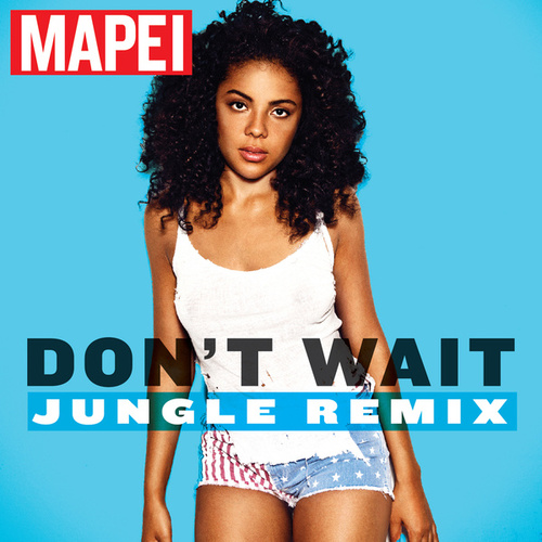 Don't Wait (Jungle Remix) de Mapei