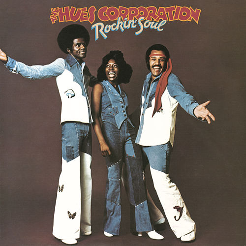 Rockin' Soul by The Hues Corporation