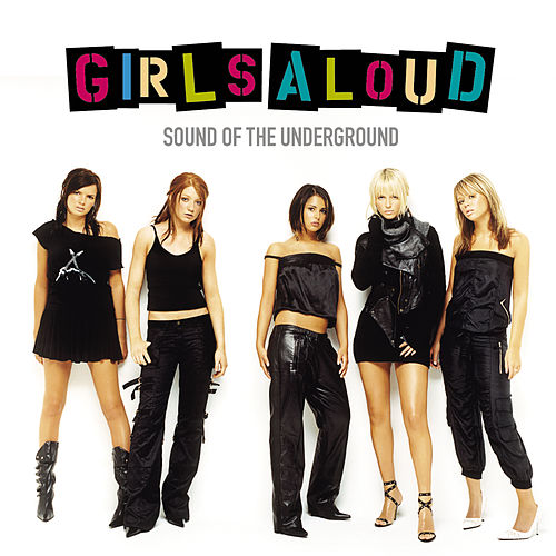 Sound Of The Underground fra Girls Aloud