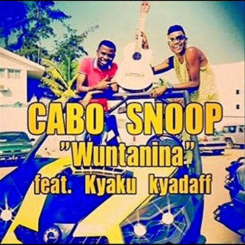 Wuntanina (feat. Kyaku Kiadafi) - Single by Cabo Snoop