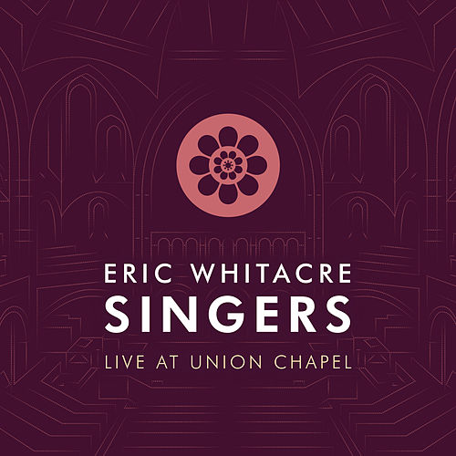 Eric Whitacre Singers Live at Union Chapel von Various Artists