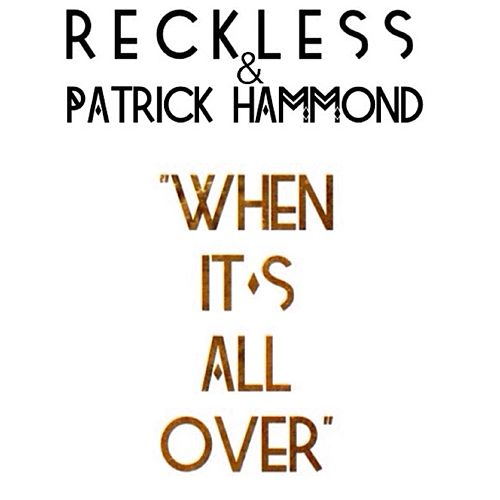 When It's All Over by Reckless